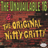 The Unavailable 16 & The Original Nitty Gritty — сборник