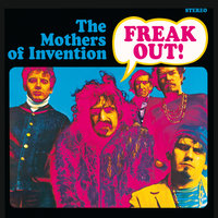 Freak Out! — Frank Zappa, The Mothers Of Invention