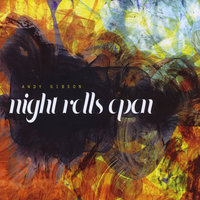 Night Rolls Open — Andy Gibson