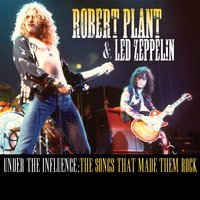 Robert Plant & Led Zeppelin - Under the Influence: The Songs That Made Them Rock — сборник