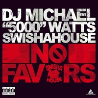 "No Favors — DJ Michael ""5000"" Watts"