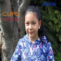 Cups (You're Gonna Miss Me When I'm Gone) — Araya