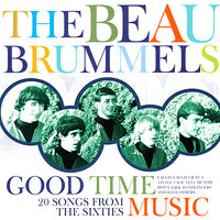Good Time Music — The Beau Brummels