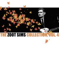 The Zoot Sims Collection, Vol. 4 — Zoot Sims