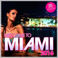 Welcome to Miami 2016 — сборник