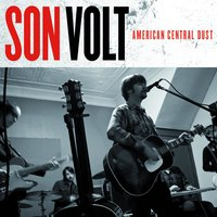 American Central Dust — Son Volt