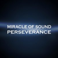 Perseverance — Miracle of Sound