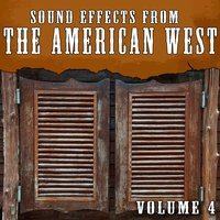 Sound Effects from the American West Vol. 4 — The Hollywood Edge Sound Effects Library