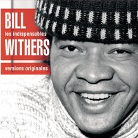 Les Indispensables — Bill Withers