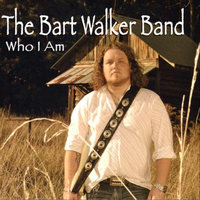 Who I Am — The Bart Walker Band