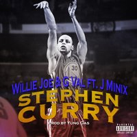 Stephen Curry — Willie Joe, G VAL, J. Minixx