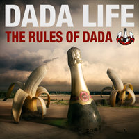 The Rules Of Dada — Dada Life