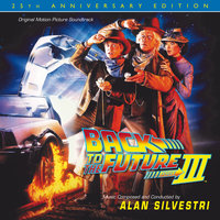 Back To The Future Part III: 25th Anniversary Edition — Alan Silvestri
