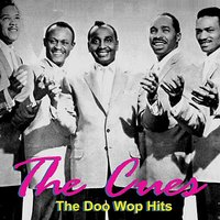 The Doo Wop Hits — The Cues