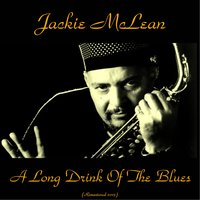 A Long Drink of the Blues — Jackie McLean, Paul Chambers, Curtis Fuller, Webster Young, Art Taylor, Louis Hayes