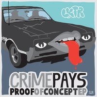Proof of Concept EP — Crime Pays
