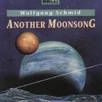 Another Moonsong — Wolfgang Schmid