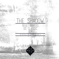 Real Ravers Go Classic — The Shadow