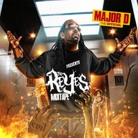 The Reyes Mixtape — Major D