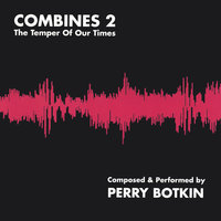 Combines 2 — Perry Botkin