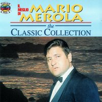Il Meglio Di Mario Merola: The Classic Collection — Mario Merola