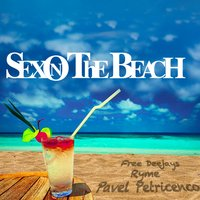 Sex on the Beach — Free Deejays, RYME, Pavel Petricenco, Free Deejays, Ryme, Pavel Petricenco