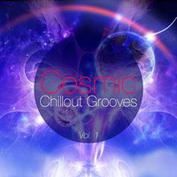 Cosmic Chillout Grooves, Vol. 1 — сборник