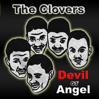 Devil or Angel — The Clovers