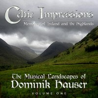 Celtic Impressions: Memories of Ireland and the Highlands — Dominik Hauser