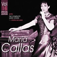 The Complete Verdi Operas, Vol. 16 — Maria Callas