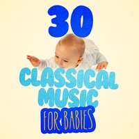 30 Classical Music for Babies — сборник