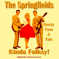 Kinda Folksy! Remastered — The Springfields