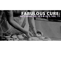Fabulous Cure: Hits from the 40's & 50's, Vol. 11 — сборник