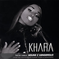 Young & Dangerous — Khara