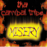 Misery — Tha Cannibal Tribe