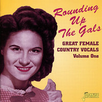 Rounding Up The Gals: Great Female Country Vocals, Vol. 1 — сборник