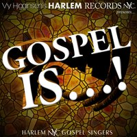Gospel Is...! — Vy Higginsen's Harlem Nyc Gospel Singers