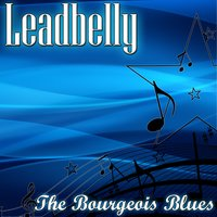The Bourgeois Blues — Leadbelly