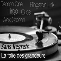 Le gros — DEMON ONE, Le Gros, Tirgo, Alex Crocoh, Ringston Lnk