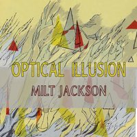 Optical Illusion — Milt Jackson