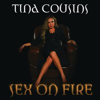 Sex On Fire — Tina Cousins