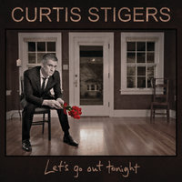Let's Go Out Tonight — Curtis Stigers