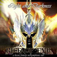 Rise of Evil — Light and Darkness