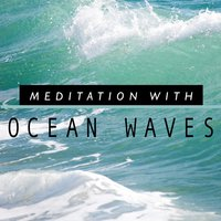 Meditation with Ocean Waves — Ocean Sounds Collection, Ocean Wave Sounds, Meditation and Relaxation, Meditation and Relaxation|Ocean Sounds Collection|Ocean Wave Sounds