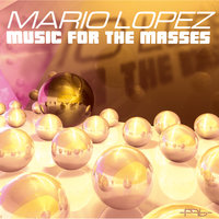 Music For The Masses — Mario Lopez