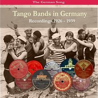Tango Bands in Germany / Recordings 1926 - 1939 — сборник