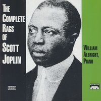 The Complete Rags Of Scott Joplin — William Albright