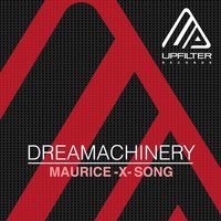 Maurice - X - Song — Dreamachinery