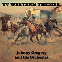 T.V. Western Themes — Johnny Gregory and His Orchestra