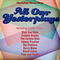 All Our Yesterplays — Johnny Preston
